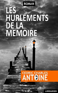 HURLEMENTS DE LA MEMOIRE