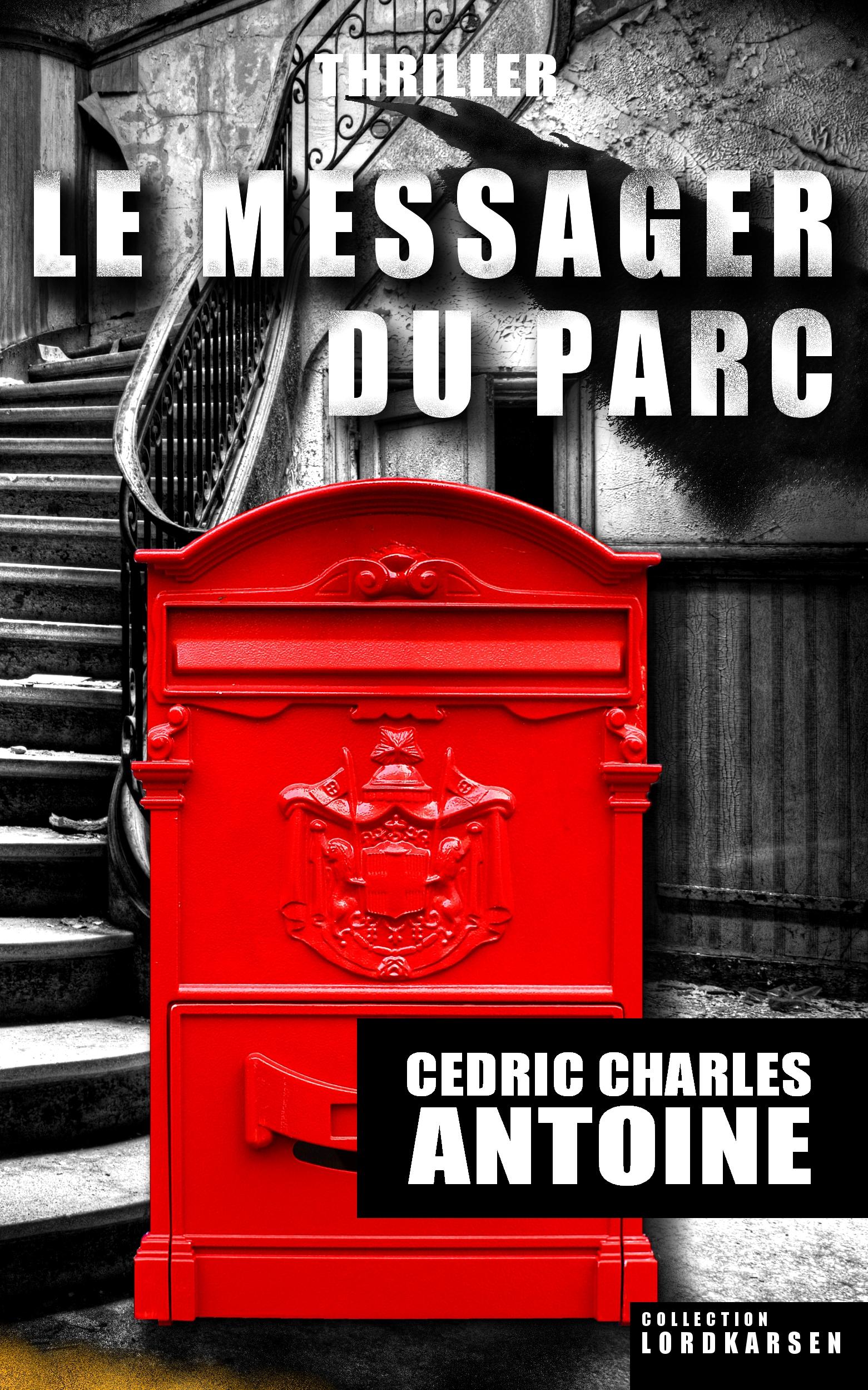 Le Messager du parc - Cédric Charles ANTOINE